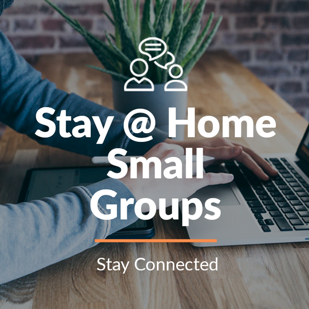 Stay@Home Small Groups